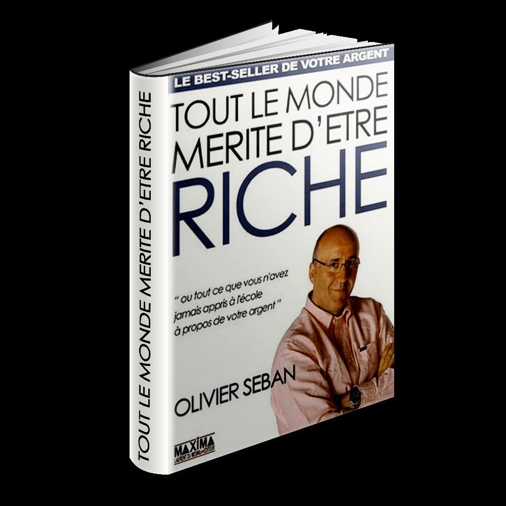 tout le monde mérite d'être riche olivier seban
